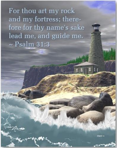 Scripture Psalm 31.3 - The LORD is my rock and fortress