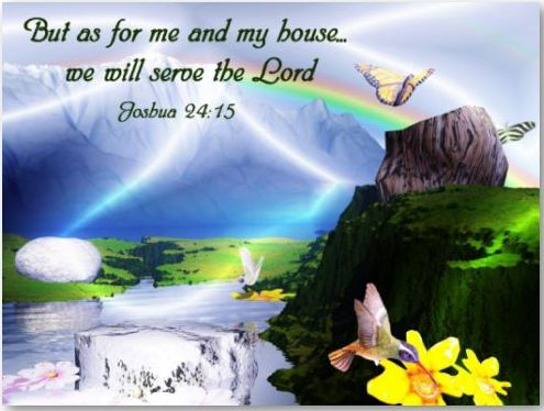 Scripture Joshua 24.15 - Me & My House Shall Serve the LORD