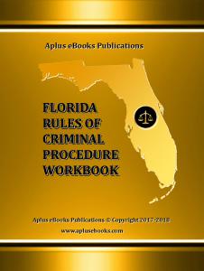 FL Rules of Criminal Procedure Workbook (eBook) [Aplus eBooks Publications ORG]